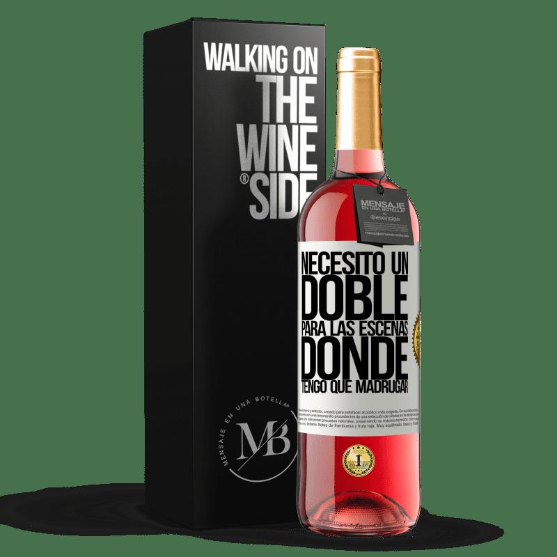 24,95 € Envoi gratuit | Vin rosé Édition ROSÉ J'ai besoin d'un double pour les scènes où je dois me lever tôt Étiquette Blanche. Étiquette personnalisable Vin jeune Récolte 2020 Tempranillo