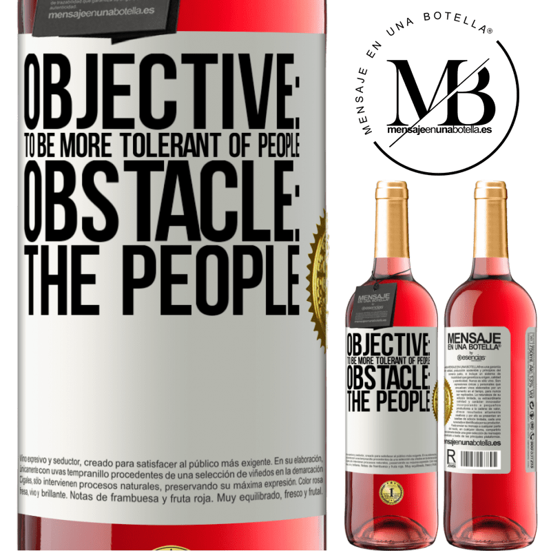 24,95 € Free Shipping   Rosé Wine ROSÉ Edition Objective: to be more tolerant of people. Obstacle: the people White Label. Customizable label Young wine Harvest 2020 Tempranillo