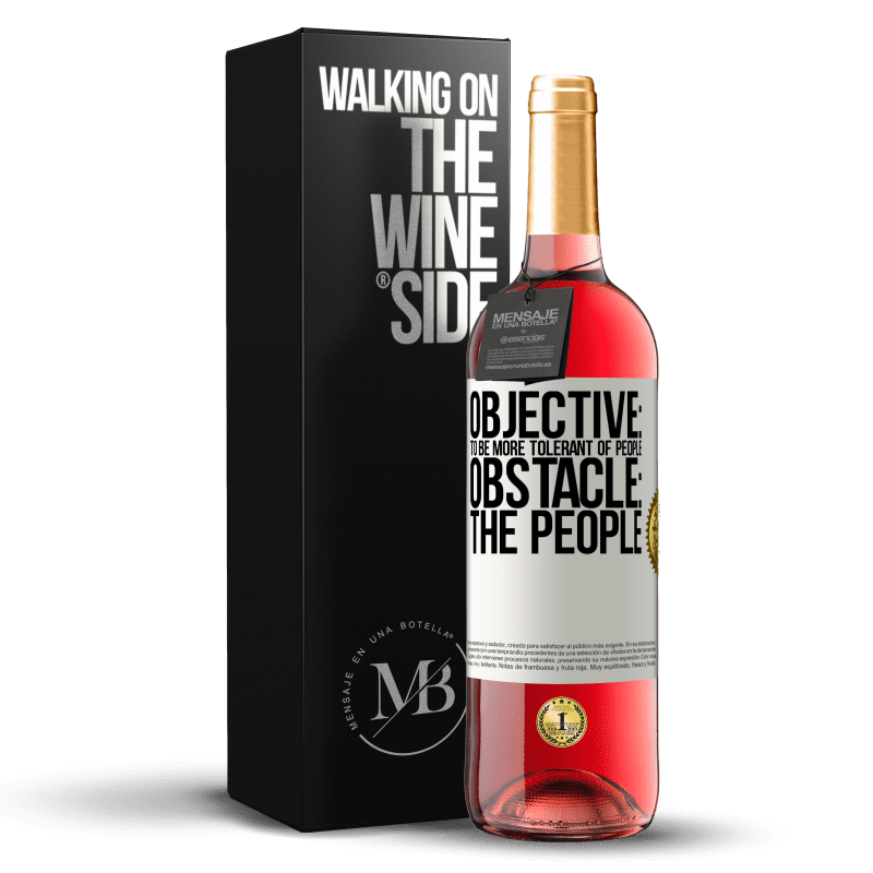 24,95 € Free Shipping | Rosé Wine ROSÉ Edition Objective: to be more tolerant of people. Obstacle: the people White Label. Customizable label Young wine Harvest 2020 Tempranillo