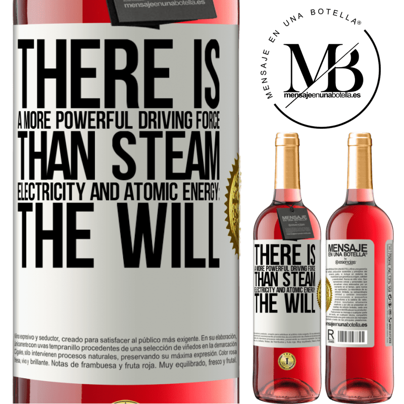 24,95 € Free Shipping | Rosé Wine ROSÉ Edition There is a more powerful driving force than steam, electricity and atomic energy: The will White Label. Customizable label Young wine Harvest 2020 Tempranillo