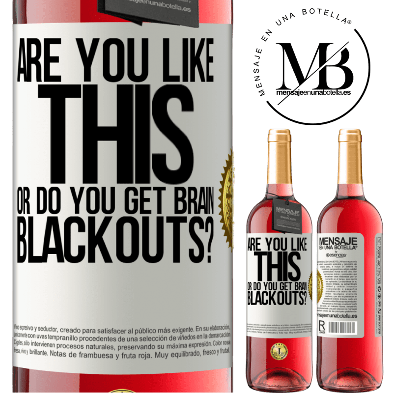 24,95 € Free Shipping | Rosé Wine ROSÉ Edition are you like this or do you get brain blackouts? White Label. Customizable label Young wine Harvest 2020 Tempranillo