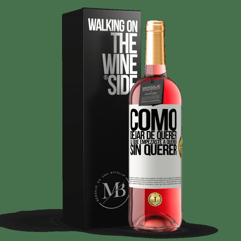 24,95 € Envoi gratuit | Vin rosé Édition ROSÉ Comment arrêter de vouloir ce que vous avez commencé à vouloir sans vouloir Étiquette Blanche. Étiquette personnalisable Vin jeune Récolte 2020 Tempranillo