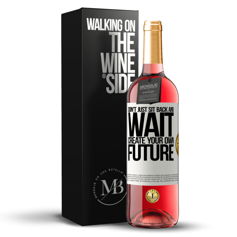 24,95 € Envío gratis | Vino Rosado Edición ROSÉ No te sientes y esperes, crea tu propio futuro Etiqueta Blanca. Etiqueta personalizable Vino joven Cosecha 2020 Tempranillo