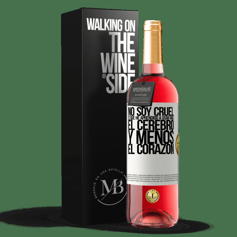 24,95 € Envoi gratuit   Vin rosé Édition ROSÉ Je ne suis pas cruel, j'ai appris à utiliser plus le cerveau et moins le cœur Étiquette Blanche. Étiquette personnalisable Vin jeune Récolte 2020 Tempranillo