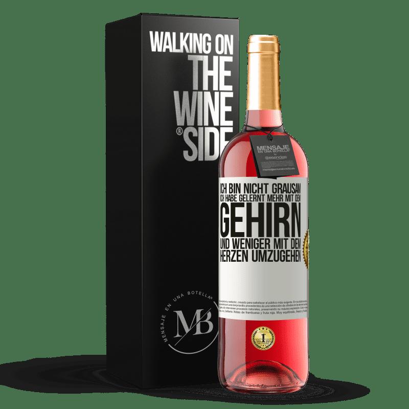 24,95 € Kostenloser Versand   Roséwein ROSÉ Ausgabe Ich bin nicht grausam, ich habe gelernt, mehr mit dem Gehirn und weniger mit dem Herzen umzugehen Weißes Etikett. Anpassbares Etikett Junger Wein Ernte 2020 Tempranillo