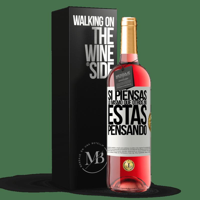 24,95 € Envoi gratuit | Vin rosé Édition ROSÉ Si vous pensez comme les autres, vous ne pensez pas Étiquette Blanche. Étiquette personnalisable Vin jeune Récolte 2020 Tempranillo