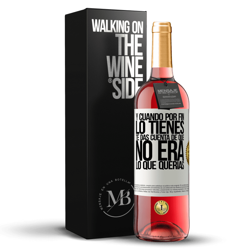 24,95 € Envoi gratuit | Vin rosé Édition ROSÉ Et quand vous l'avez enfin, vous vous rendez compte que ce n'était pas ce que vous vouliez Étiquette Blanche. Étiquette personnalisable Vin jeune Récolte 2020 Tempranillo
