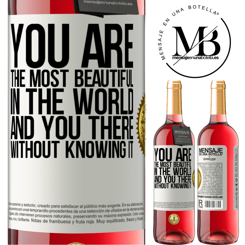 24,95 € Free Shipping   Rosé Wine ROSÉ Edition You are the most beautiful in the world, and you there, without knowing it White Label. Customizable label Young wine Harvest 2020 Tempranillo