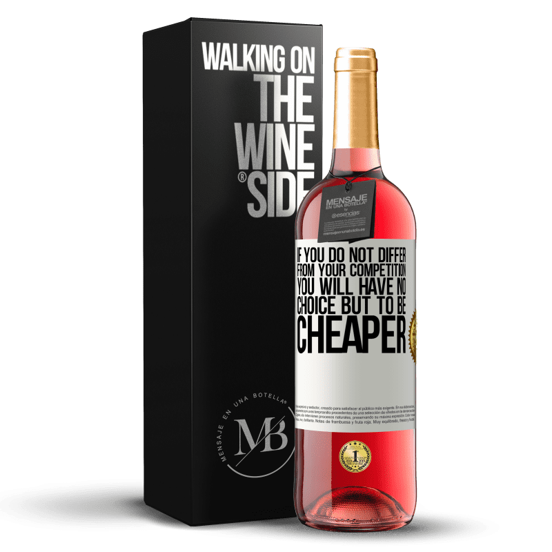 24,95 € Free Shipping | Rosé Wine ROSÉ Edition If you do not differ from your competition, you will have no choice but to be cheaper White Label. Customizable label Young wine Harvest 2020 Tempranillo