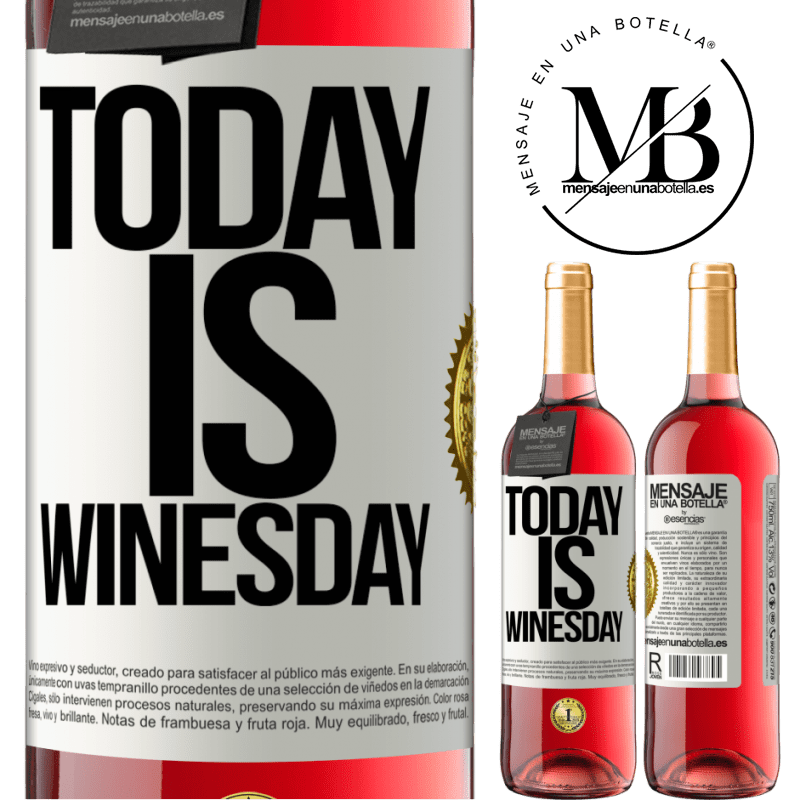 24,95 € Free Shipping   Rosé Wine ROSÉ Edition Today is winesday! White Label. Customizable label Young wine Harvest 2020 Tempranillo