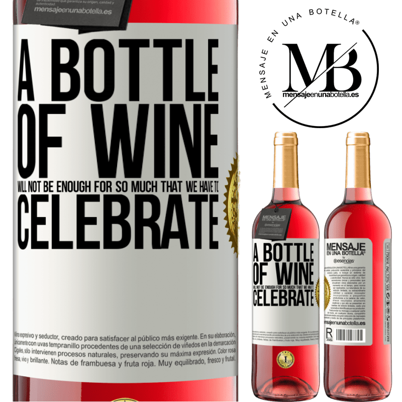 24,95 € Free Shipping   Rosé Wine ROSÉ Edition A bottle of wine will not be enough for so much that we have to celebrate White Label. Customizable label Young wine Harvest 2020 Tempranillo