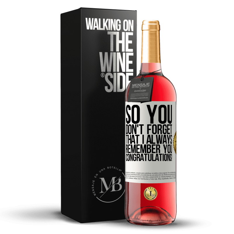 24,95 € Free Shipping | Rosé Wine ROSÉ Edition So you don't forget that I always remember you. Congratulations! White Label. Customizable label Young wine Harvest 2020 Tempranillo