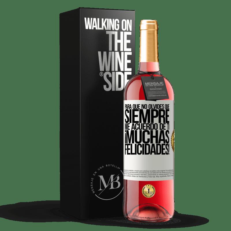 24,95 € Envoi gratuit | Vin rosé Édition ROSÉ Alors n'oublie pas que je me souviens toujours de toi. Félicitations! Étiquette Blanche. Étiquette personnalisable Vin jeune Récolte 2020 Tempranillo