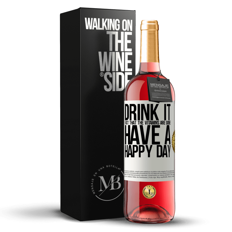 24,95 € Free Shipping | Rosé Wine ROSÉ Edition Drink it fast that the vitamins are gone! Have a happy day White Label. Customizable label Young wine Harvest 2020 Tempranillo