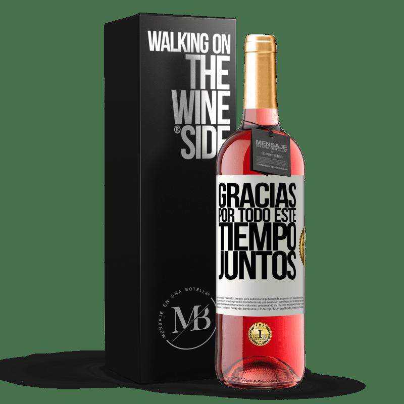 24,95 € Envoi gratuit   Vin rosé Édition ROSÉ Merci pour tout ce temps ensemble Étiquette Blanche. Étiquette personnalisable Vin jeune Récolte 2020 Tempranillo