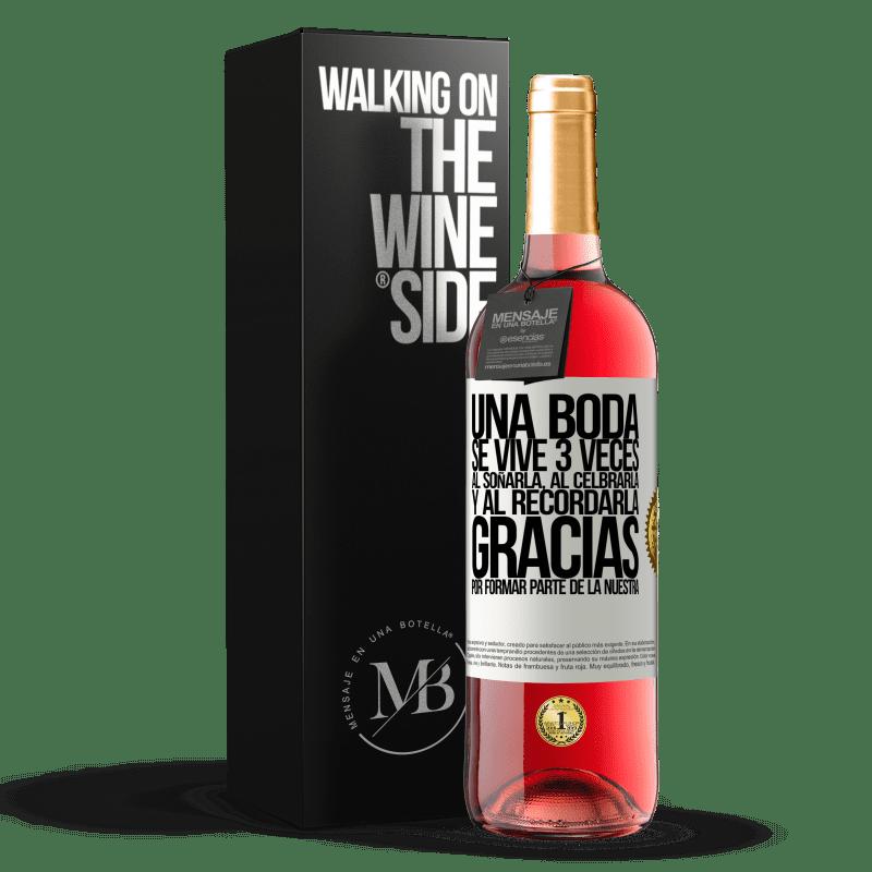 24,95 € Envoi gratuit | Vin rosé Édition ROSÉ Un mariage se vit 3 fois: en rêvant, en célébrant et en se souvenant. Merci de faire partie de la nôtre Étiquette Blanche. Étiquette personnalisable Vin jeune Récolte 2020 Tempranillo