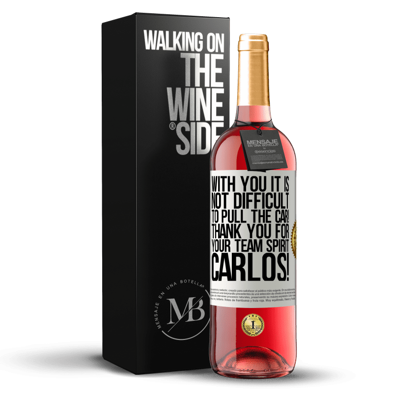 24,95 € Free Shipping | Rosé Wine ROSÉ Edition With you it is not difficult to pull the car! Thank you for your team spirit Carlos! White Label. Customizable label Young wine Harvest 2020 Tempranillo
