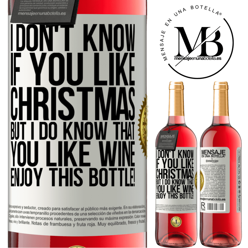 24,95 € Free Shipping | Rosé Wine ROSÉ Edition I don't know if you like Christmas, but I do know that you like wine. Enjoy this bottle! White Label. Customizable label Young wine Harvest 2020 Tempranillo