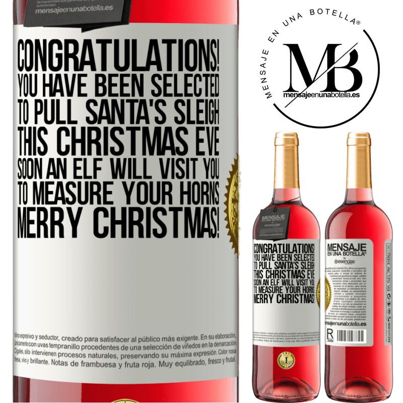 24,95 € Free Shipping   Rosé Wine ROSÉ Edition Congratulations! You have been selected to pull Santa's sleigh this Christmas Eve. Soon an elf will visit you to measure White Label. Customizable label Young wine Harvest 2020 Tempranillo