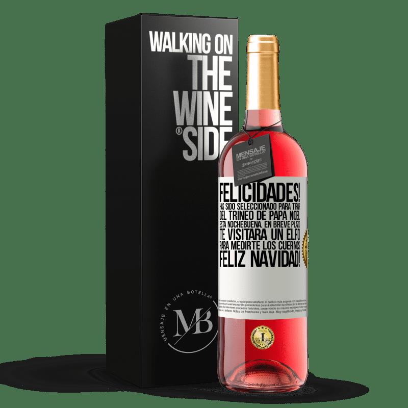 24,95 € Envoi gratuit   Vin rosé Édition ROSÉ Félicitations! Vous avez été sélectionné pour tirer le traîneau du Père Noël ce soir de Noël. Bientôt un elfe vous rendra Étiquette Blanche. Étiquette personnalisable Vin jeune Récolte 2020 Tempranillo