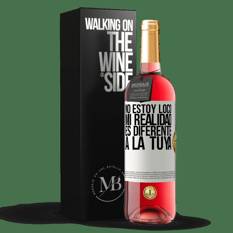24,95 € Envoi gratuit | Vin rosé Édition ROSÉ Je ne suis pas fou, ma réalité est différente de la tienne Étiquette Blanche. Étiquette personnalisable Vin jeune Récolte 2020 Tempranillo