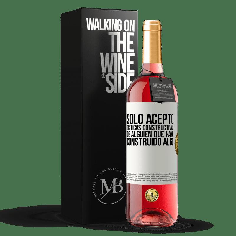 24,95 € Envoi gratuit | Vin rosé Édition ROSÉ J'accepte seulement les critiques constructives de quelqu'un qui a construit quelque chose Étiquette Blanche. Étiquette personnalisable Vin jeune Récolte 2020 Tempranillo