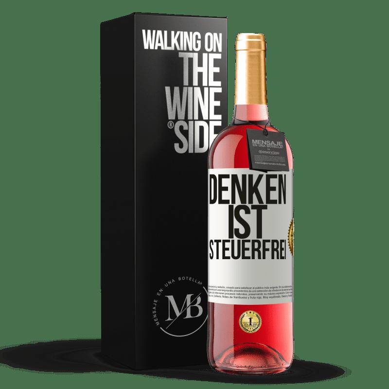 24,95 € Kostenloser Versand | Roséwein ROSÉ Ausgabe Denken ist steuerfrei Weißes Etikett. Anpassbares Etikett Junger Wein Ernte 2020 Tempranillo