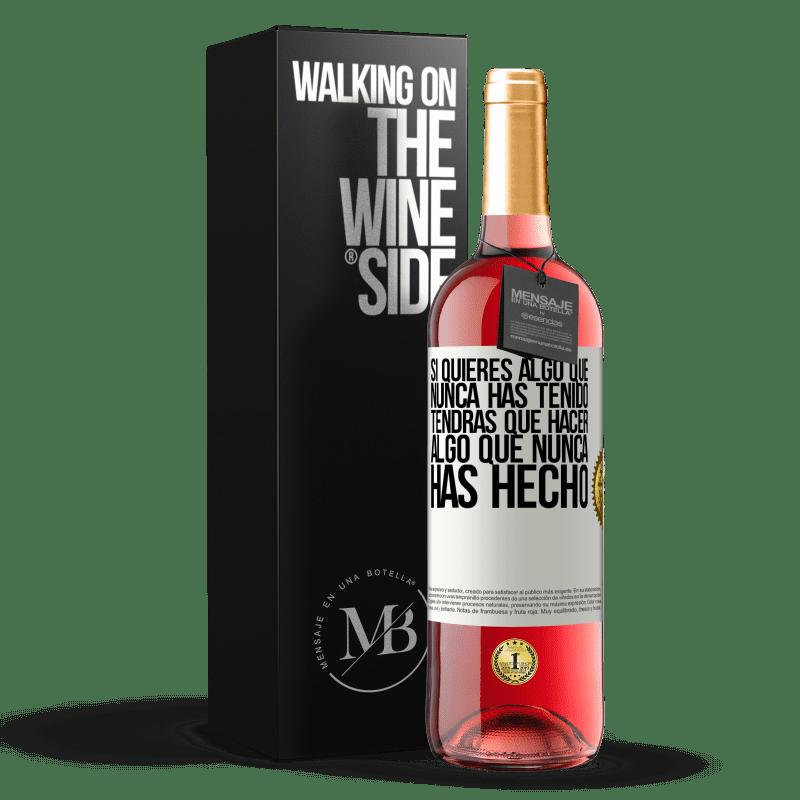 24,95 € Envoi gratuit | Vin rosé Édition ROSÉ Si vous voulez quelque chose que vous n'avez jamais eu, vous devrez faire quelque chose que vous n'avez jamais fait Étiquette Blanche. Étiquette personnalisable Vin jeune Récolte 2020 Tempranillo