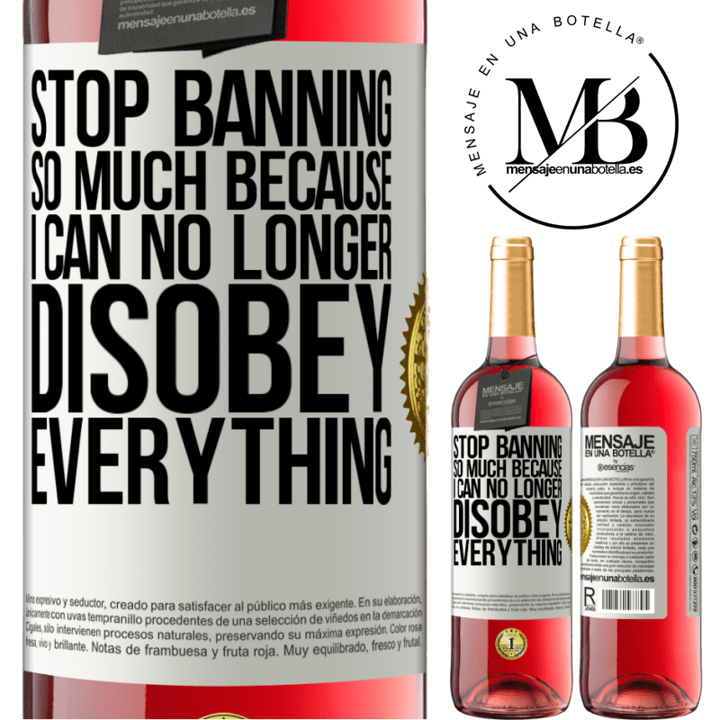 24,95 € Free Shipping   Rosé Wine ROSÉ Edition Stop banning so much because I can no longer disobey everything White Label. Customizable label Young wine Harvest 2020 Tempranillo