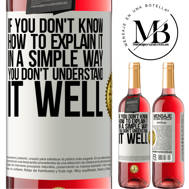 24,95 € Free Shipping | Rosé Wine ROSÉ Edition If you don't know how to explain it in a simple way, you don't understand it well White Label. Customizable label Young wine Harvest 2020 Tempranillo