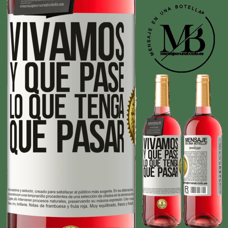 24,95 € Envoi gratuit | Vin rosé Édition ROSÉ Vivons Et tout ce qui arrive doit arriver Étiquette Blanche. Étiquette personnalisable Vin jeune Récolte 2020 Tempranillo