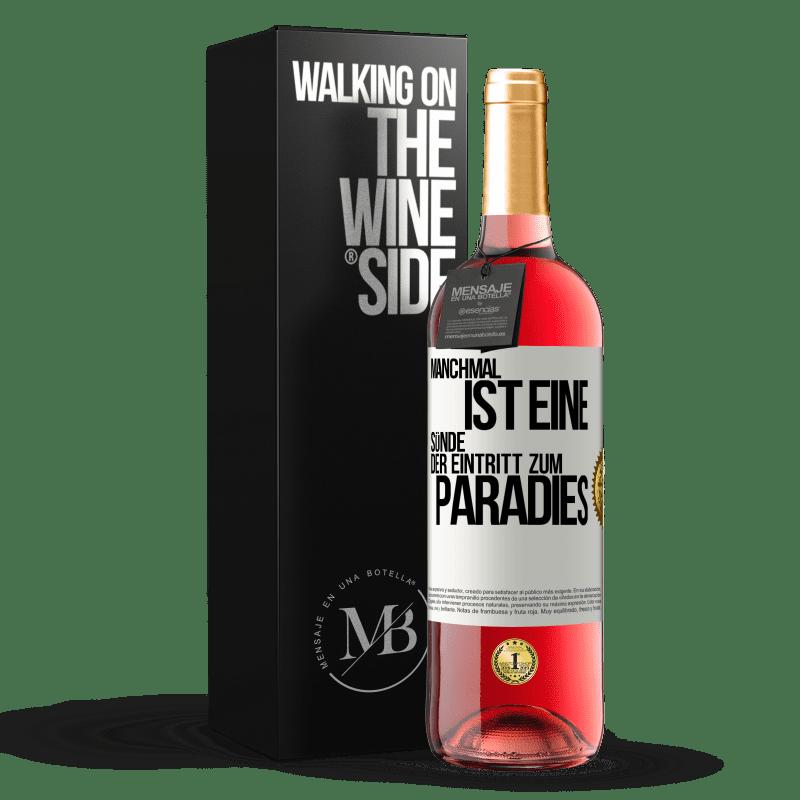 24,95 € Kostenloser Versand   Roséwein ROSÉ Ausgabe Manchmal ist eine Sünde der Eingang zum Paradies Weißes Etikett. Anpassbares Etikett Junger Wein Ernte 2020 Tempranillo