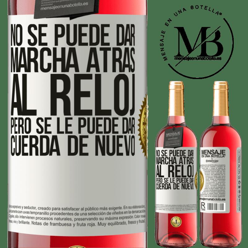 24,95 € Envoi gratuit   Vin rosé Édition ROSÉ L'horloge ne peut pas être inversée, mais elle peut être remontée Étiquette Blanche. Étiquette personnalisable Vin jeune Récolte 2020 Tempranillo