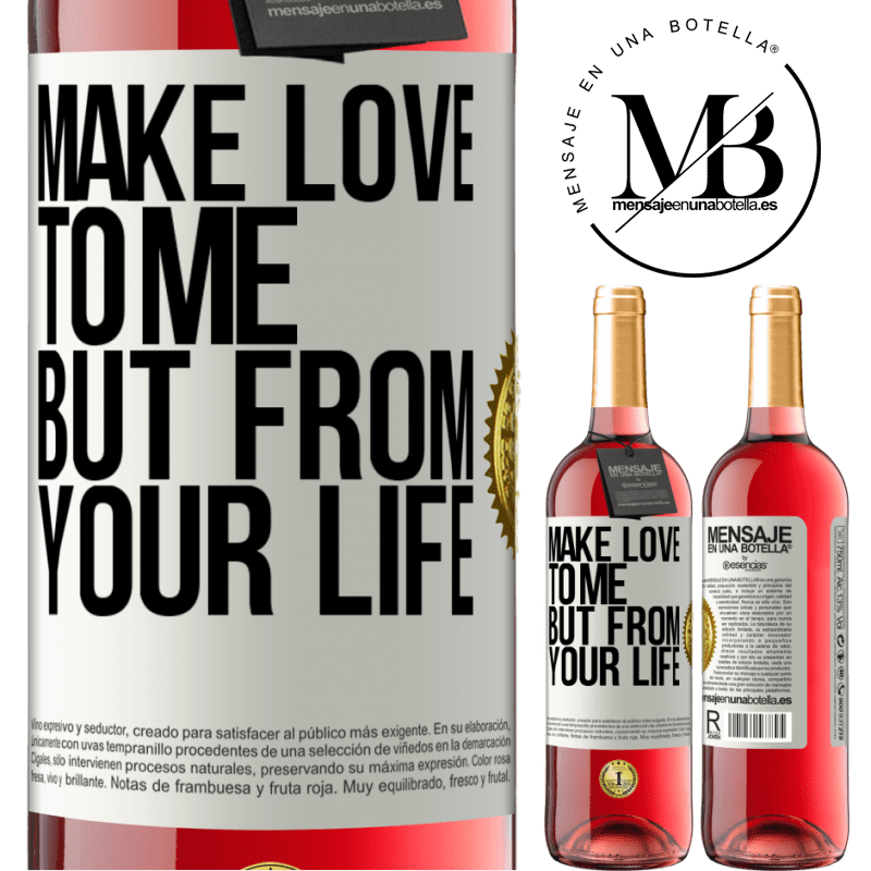 24,95 € Free Shipping | Rosé Wine ROSÉ Edition Make love to me, but from your life White Label. Customizable label Young wine Harvest 2020 Tempranillo
