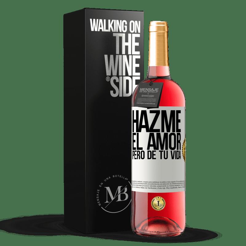 24,95 € Envoi gratuit   Vin rosé Édition ROSÉ Fais-moi l'amour, mais de ta vie Étiquette Blanche. Étiquette personnalisable Vin jeune Récolte 2020 Tempranillo