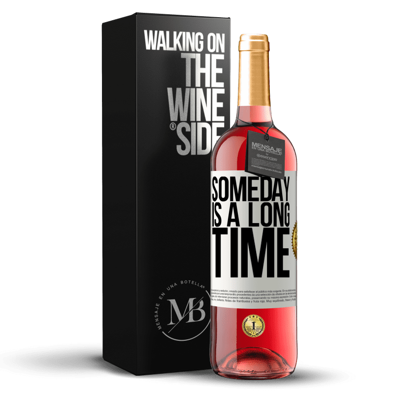 24,95 € Free Shipping | Rosé Wine ROSÉ Edition Someday is a long time White Label. Customizable label Young wine Harvest 2020 Tempranillo
