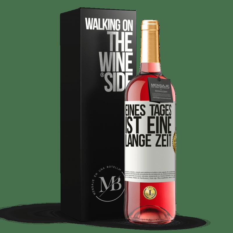24,95 € Kostenloser Versand | Roséwein ROSÉ Ausgabe Eines Tages ist eine lange Zeit Weißes Etikett. Anpassbares Etikett Junger Wein Ernte 2020 Tempranillo