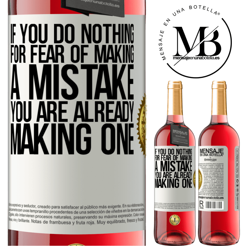 24,95 € Free Shipping | Rosé Wine ROSÉ Edition If you do nothing for fear of making a mistake, you are already making one White Label. Customizable label Young wine Harvest 2020 Tempranillo