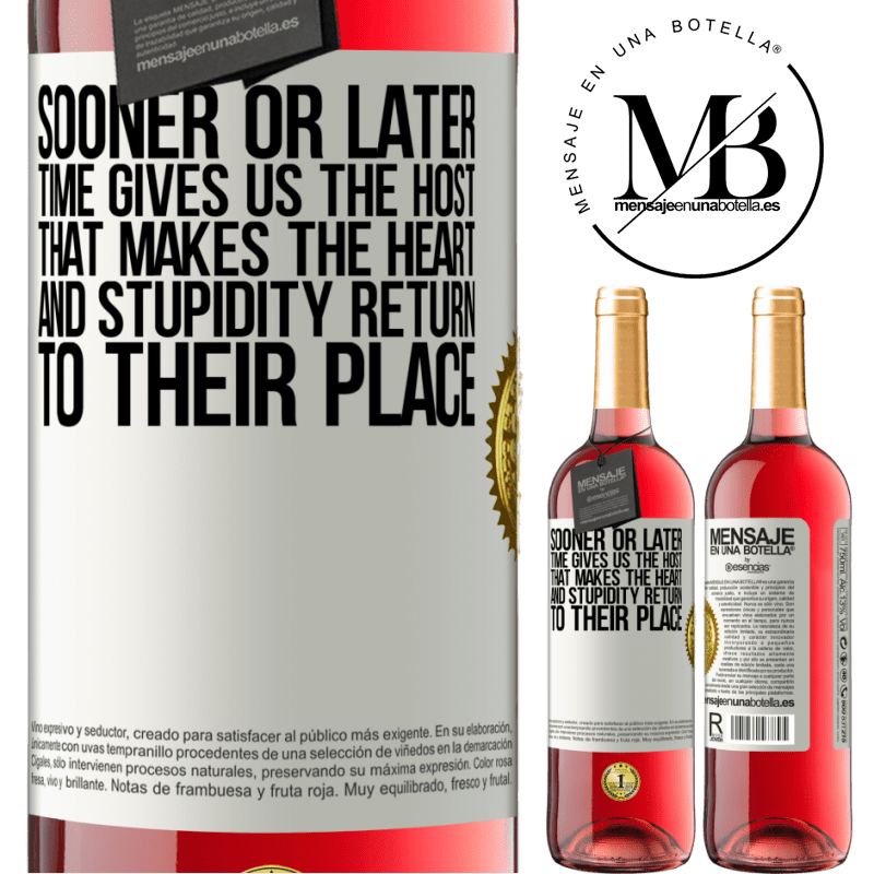 24,95 € Free Shipping   Rosé Wine ROSÉ Edition Sooner or later time gives us the host that makes the heart and stupidity return to their place White Label. Customizable label Young wine Harvest 2020 Tempranillo