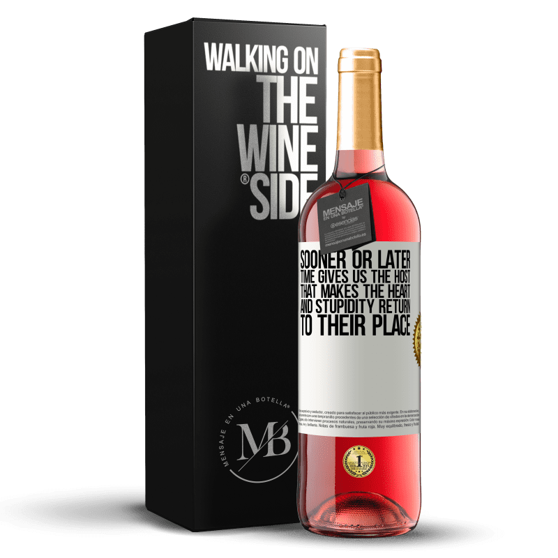 24,95 € Free Shipping | Rosé Wine ROSÉ Edition Sooner or later time gives us the host that makes the heart and stupidity return to their place White Label. Customizable label Young wine Harvest 2020 Tempranillo