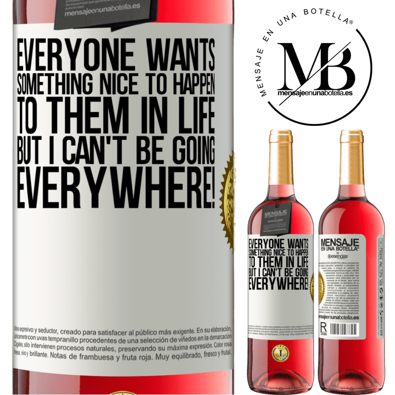 24,95 € Free Shipping   Rosé Wine ROSÉ Edition Everyone wants something nice to happen to them in life, but I can't be going everywhere! White Label. Customizable label Young wine Harvest 2020 Tempranillo