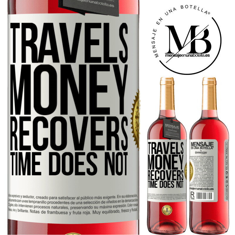 24,95 € Free Shipping | Rosé Wine ROSÉ Edition Travels. Money recovers, time does not White Label. Customizable label Young wine Harvest 2020 Tempranillo