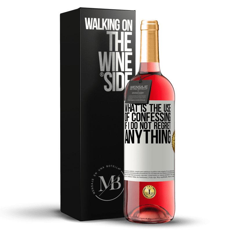 24,95 € Free Shipping | Rosé Wine ROSÉ Edition What is the use of confessing if I do not regret anything White Label. Customizable label Young wine Harvest 2020 Tempranillo