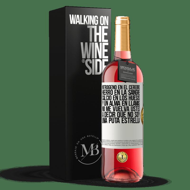 24,95 € Envoi gratuit | Vin rosé Édition ROSÉ L'azote dans le cerveau, le fer dans le sang, le calcium dans les os et une âme en feu. Ne me dis pas encore que je ne suis Étiquette Blanche. Étiquette personnalisable Vin jeune Récolte 2020 Tempranillo
