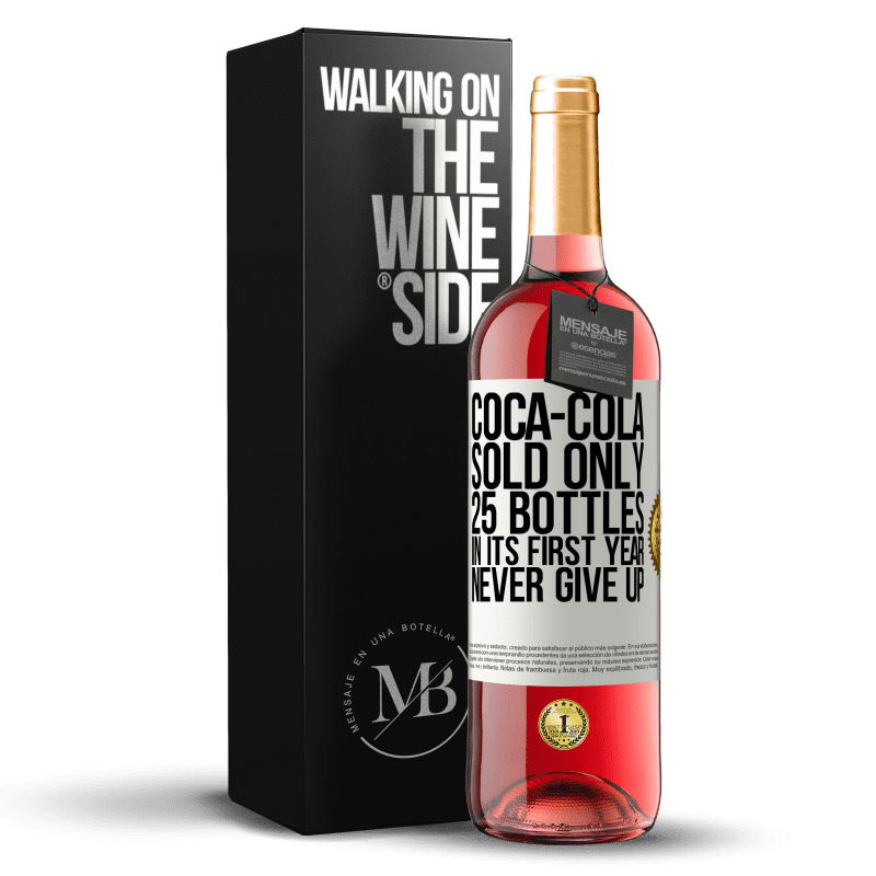24,95 € Free Shipping | Rosé Wine ROSÉ Edition Coca-Cola sold only 25 bottles in its first year. Never give up White Label. Customizable label Young wine Harvest 2020 Tempranillo