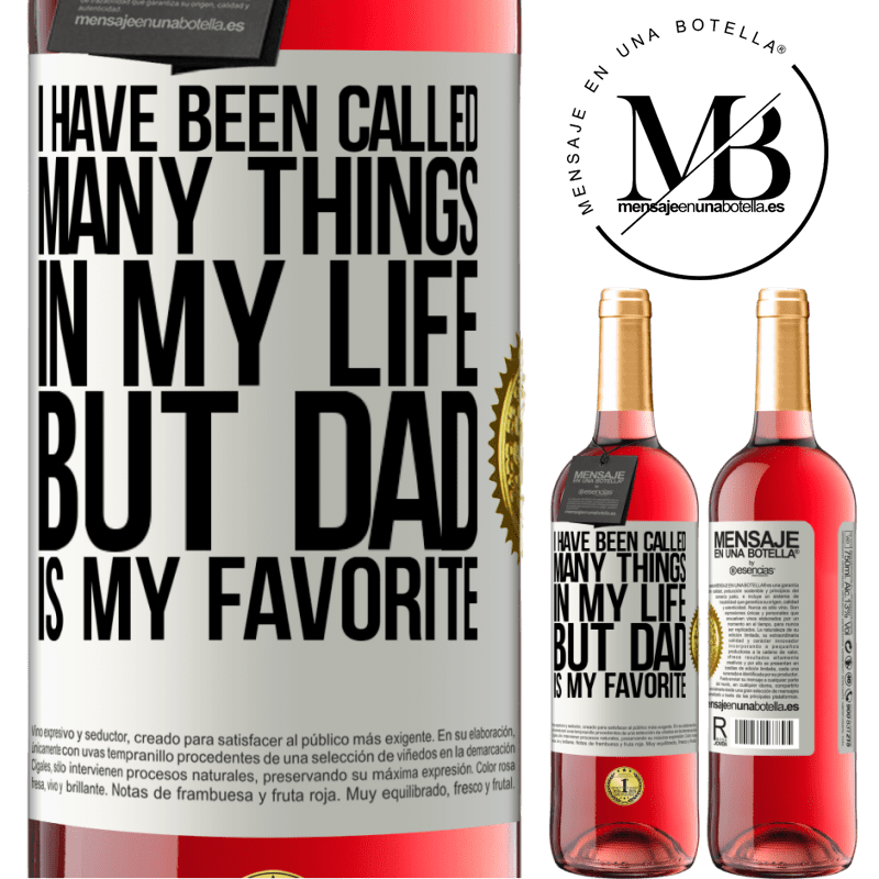 24,95 € Free Shipping | Rosé Wine ROSÉ Edition I have been called many things in my life, but dad is my favorite White Label. Customizable label Young wine Harvest 2020 Tempranillo