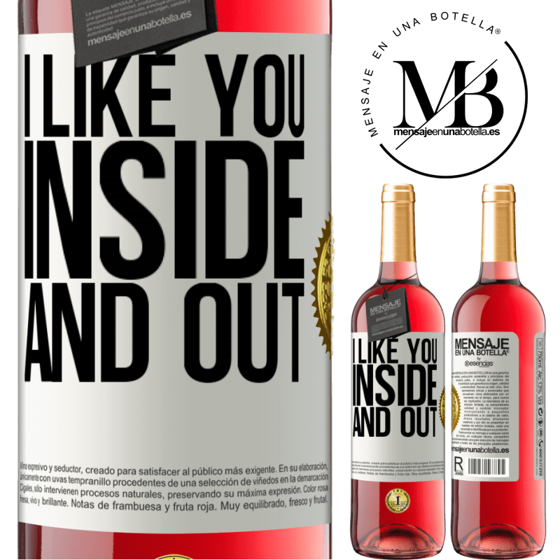 24,95 € Free Shipping   Rosé Wine ROSÉ Edition I like you inside and out White Label. Customizable label Young wine Harvest 2020 Tempranillo