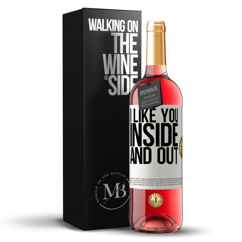 24,95 € Free Shipping | Rosé Wine ROSÉ Edition I like you inside and out White Label. Customizable label Young wine Harvest 2020 Tempranillo