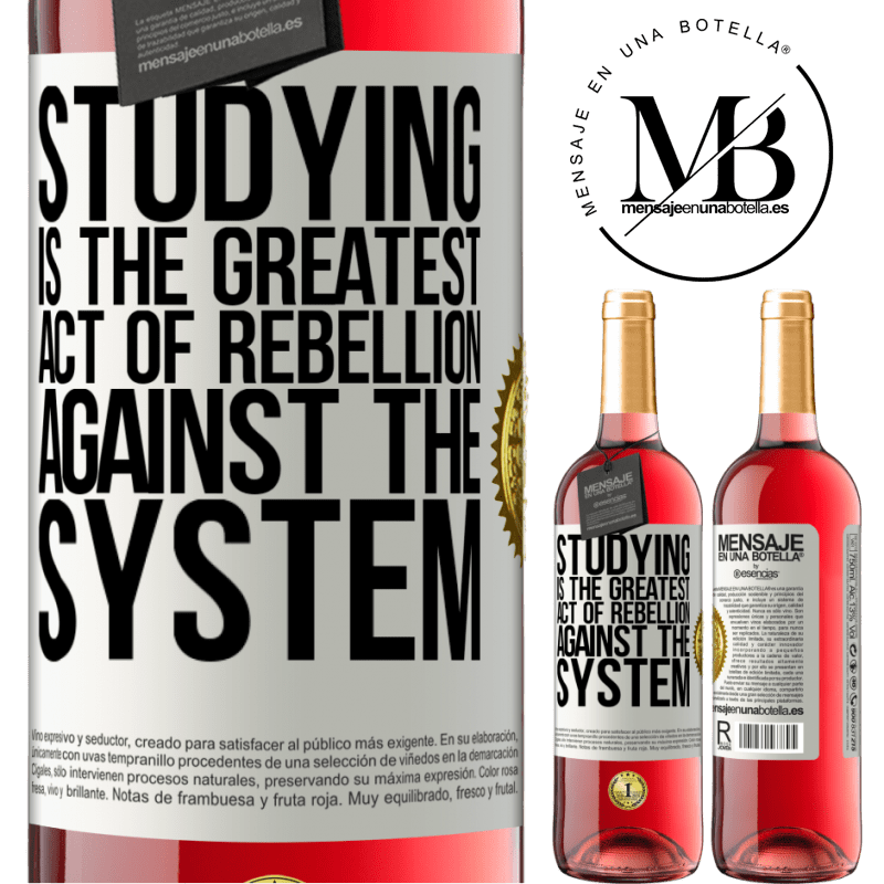 24,95 € Free Shipping   Rosé Wine ROSÉ Edition Studying is the greatest act of rebellion against the system White Label. Customizable label Young wine Harvest 2020 Tempranillo