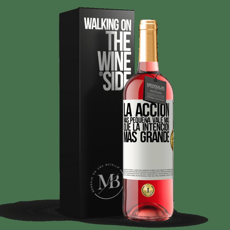 24,95 € Envoi gratuit | Vin rosé Édition ROSÉ La plus petite action vaut plus que la plus grande intention Étiquette Blanche. Étiquette personnalisable Vin jeune Récolte 2020 Tempranillo